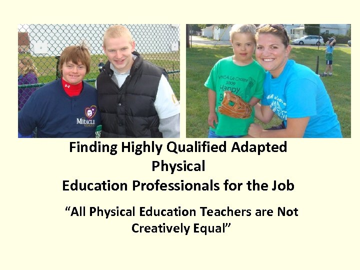 """Finding Highly Qualified Adapted Physical Education Professionals for the Job """"All Physical Education Teachers"""