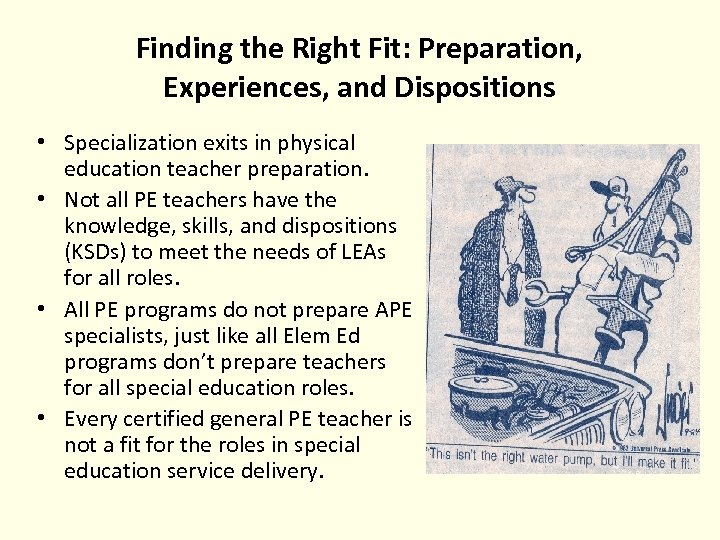 Finding the Right Fit: Preparation, Experiences, and Dispositions • Specialization exits in physical education