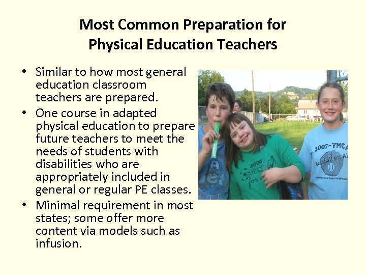 Most Common Preparation for Physical Education Teachers • Similar to how most general education