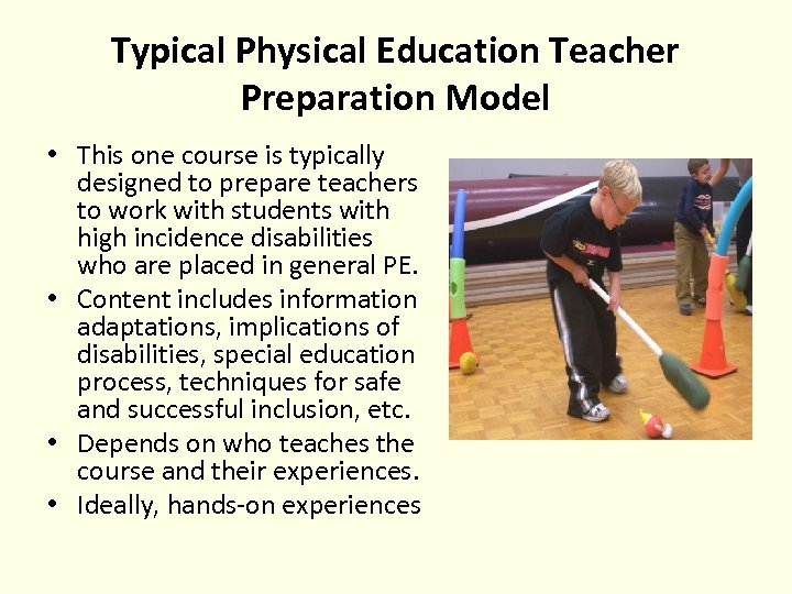 Typical Physical Education Teacher Preparation Model • This one course is typically designed to