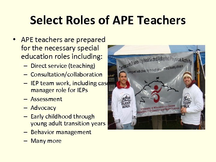 Select Roles of APE Teachers • APE teachers are prepared for the necessary special