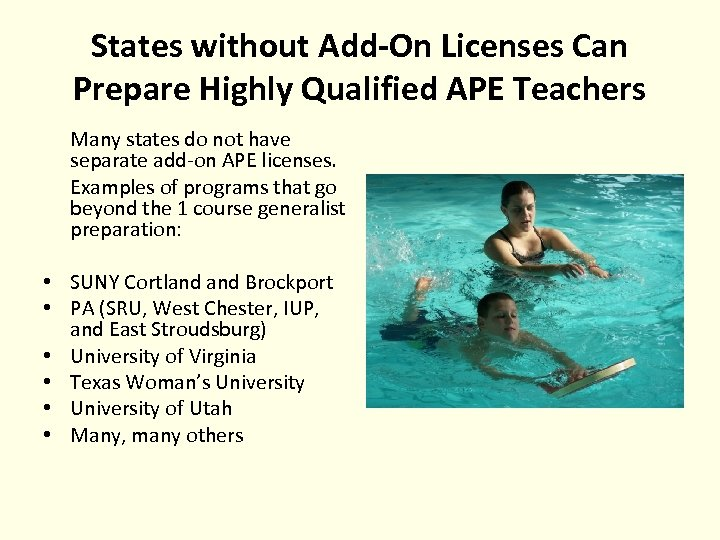States without Add-On Licenses Can Prepare Highly Qualified APE Teachers Many states do not