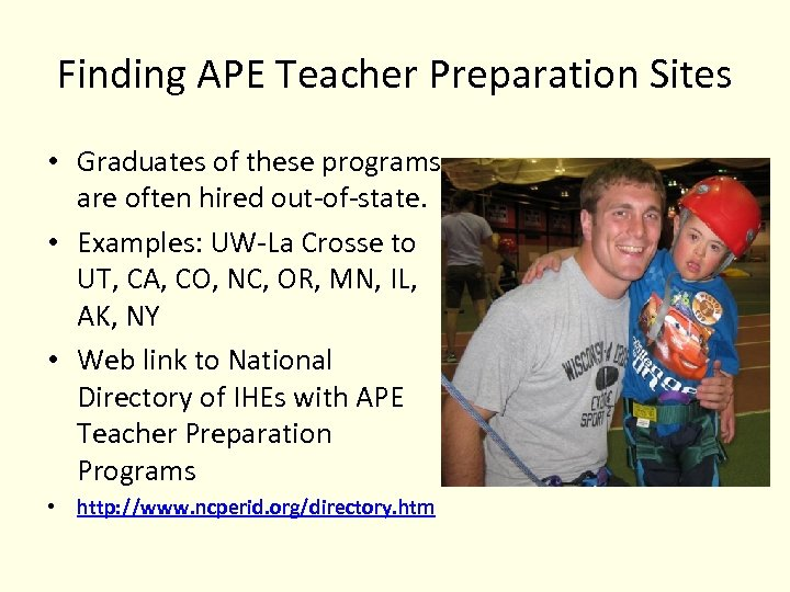 Finding APE Teacher Preparation Sites • Graduates of these programs are often hired out-of-state.