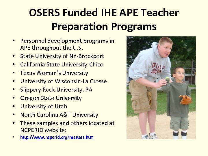 OSERS Funded IHE APE Teacher Preparation Programs • Personnel development programs in APE throughout