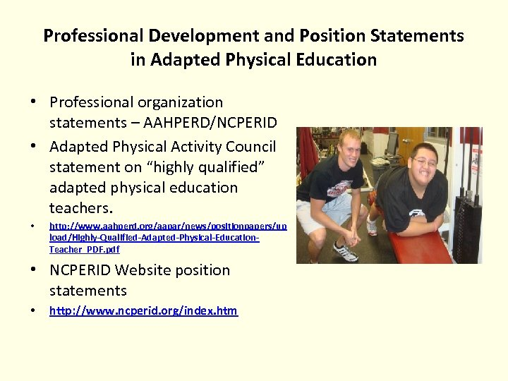Professional Development and Position Statements in Adapted Physical Education • Professional organization statements –