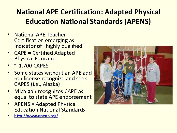 National APE Certification: Adapted Physical Education National Standards (APENS) • National APE Teacher Certification