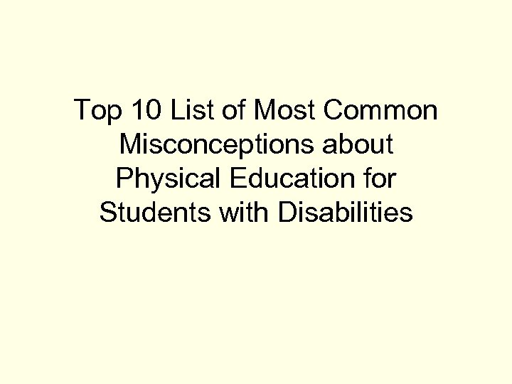 Top 10 List of Most Common Misconceptions about Physical Education for Students with Disabilities