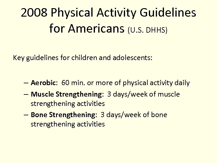 2008 Physical Activity Guidelines for Americans (U. S. DHHS) Key guidelines for children and