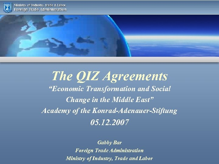 """The QIZ Agreements """"Economic Transformation and Social Change in the Middle East"""" Academy of"""