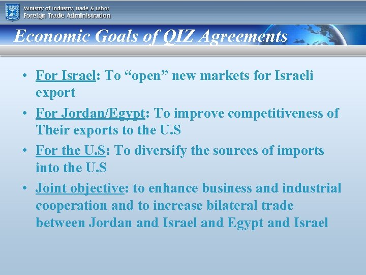 """Economic Goals of QIZ Agreements • For Israel: To """"open"""" new markets for Israeli"""
