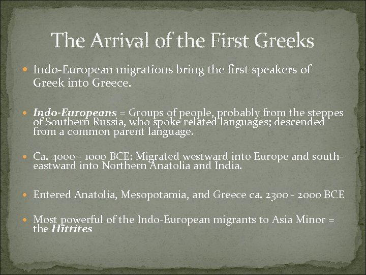 The Arrival of the First Greeks Indo-European migrations bring the first speakers of Greek