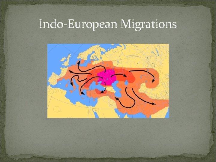 Indo-European Migrations