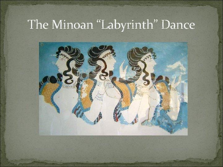 "The Minoan ""Labyrinth"" Dance"