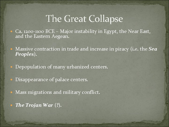 The Great Collapse Ca. 1200 -1100 BCE – Major instability in Egypt, the Near