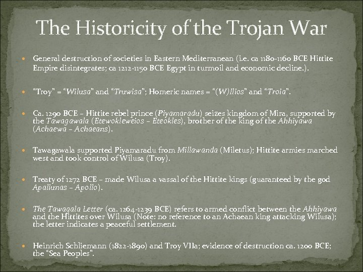 The Historicity of the Trojan War General destruction of societies in Eastern Mediterranean (i.