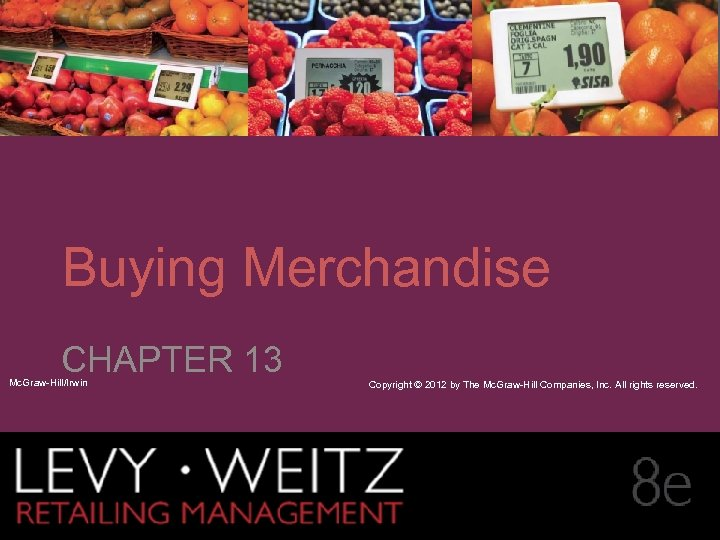 CHAPTER 2 13 1 Buying Merchandise CHAPTER 13 Mc. Graw-Hill/Irwin Retailing Management 8 e