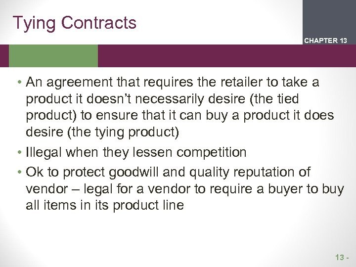 Tying Contracts CHAPTER 2 13 1 • An agreement that requires the retailer to