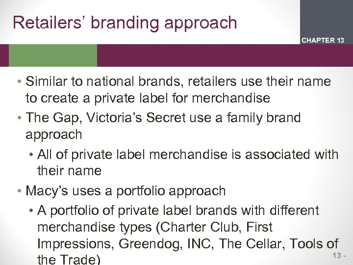 Retailers' branding approach CHAPTER 2 13 1 • Similar to national brands, retailers use