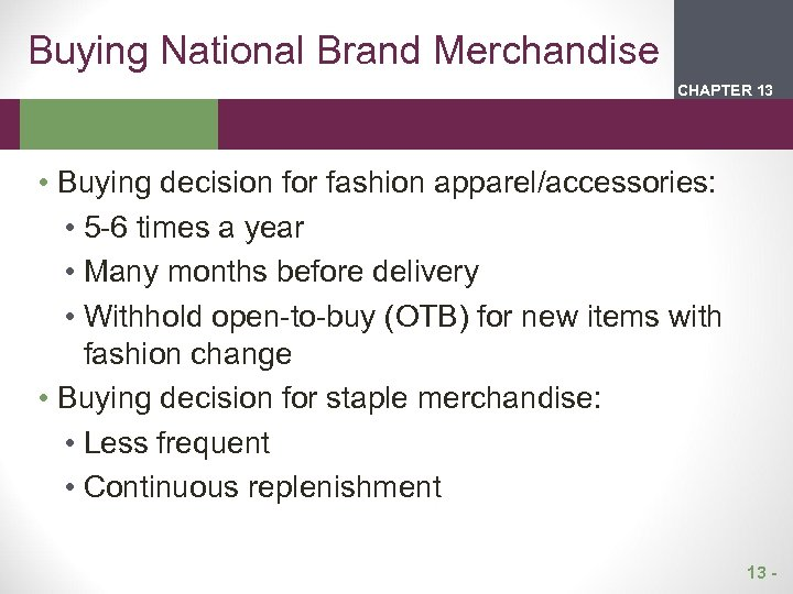 Buying National Brand Merchandise CHAPTER 2 13 1 • Buying decision for fashion apparel/accessories: