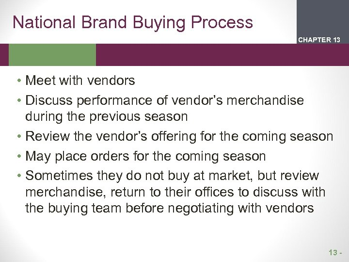 National Brand Buying Process CHAPTER 2 13 1 • Meet with vendors • Discuss