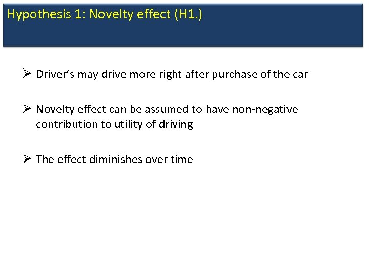 Hypothesis 1: Novelty effect (H 1. ) Ø Driver's may drive more right after