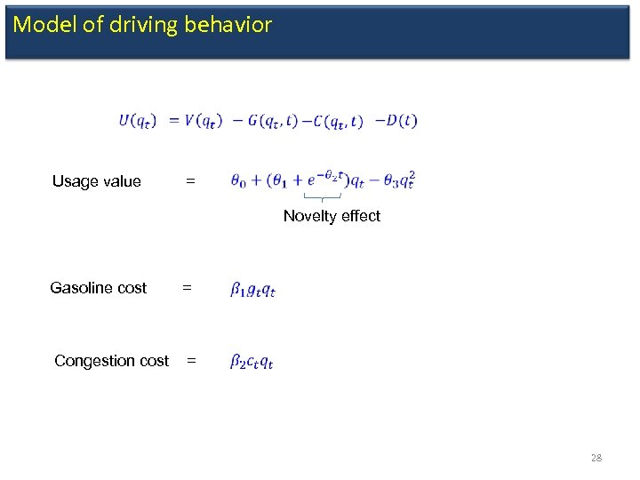 Model of driving behavior Usage value = Novelty effect Gasoline cost = Congestion cost
