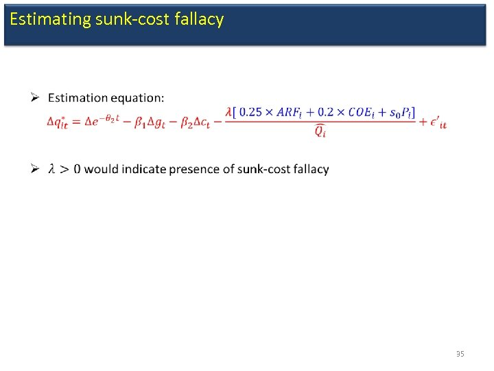 Estimating sunk-cost fallacy • 35
