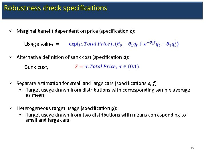 Robustness check specifications ü Marginal benefit dependent on price (specification c): Usage value =
