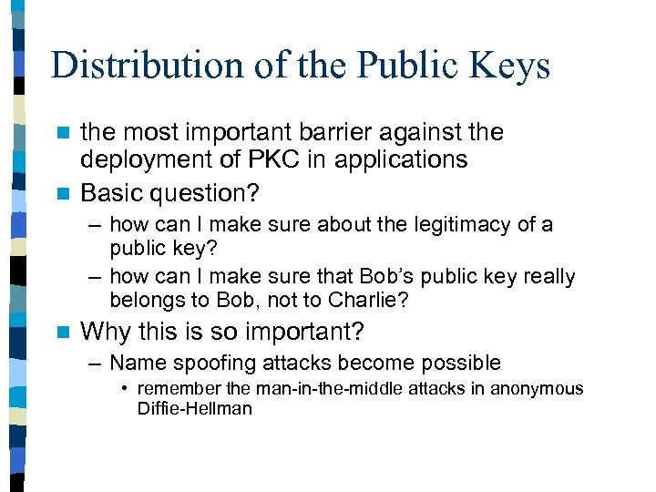 Distribution of the Public Keys the most important barrier against the deployment of PKC