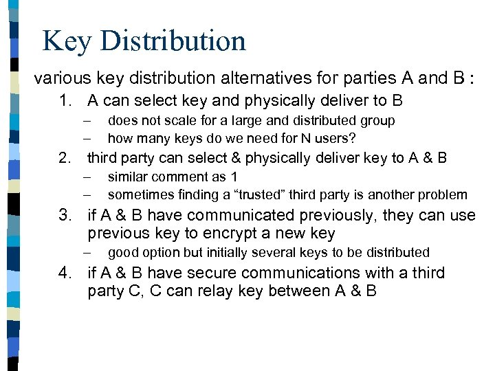 Key Distribution various key distribution alternatives for parties A and B : 1. A