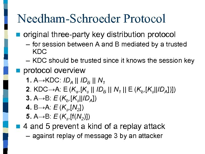 Needham-Schroeder Protocol n original three-party key distribution protocol – for session between A and