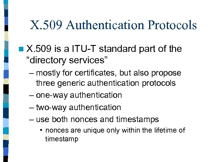 X. 509 Authentication Protocols n X. 509 is a ITU-T standard part of the