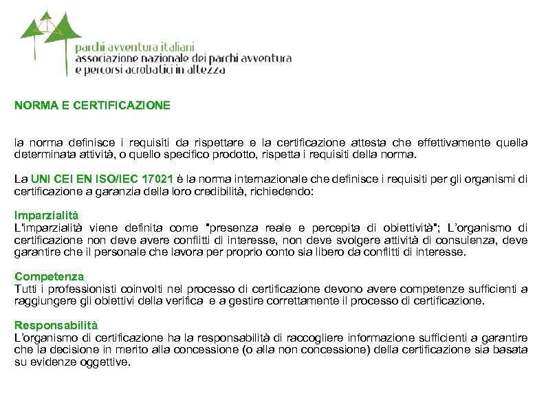 NORMA E CERTIFICAZIONE la norma definisce i requisiti da rispettare e la certificazione attesta