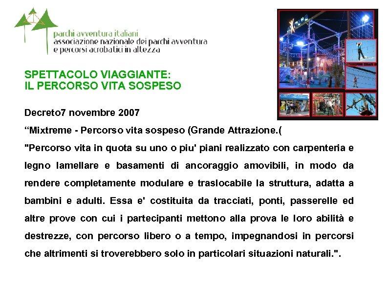 """SPETTACOLO VIAGGIANTE: IL PERCORSO VITA SOSPESO Decreto 7 novembre 2007 """"Mixtreme - Percorso vita"""