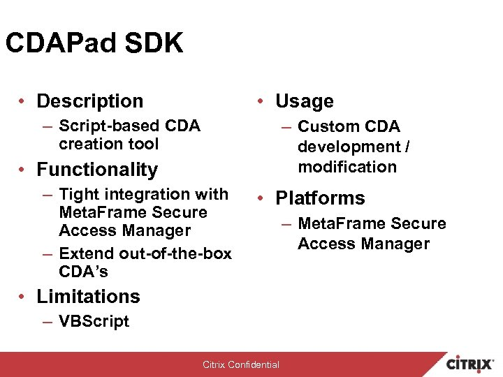 CDAPad SDK • Description • Usage – Script-based CDA creation tool – Custom CDA