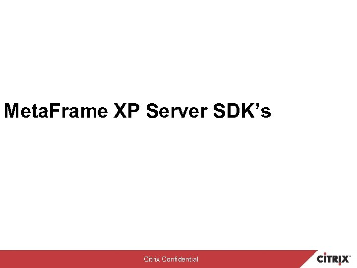 Meta. Frame XP Server SDK's Citrix Confidential