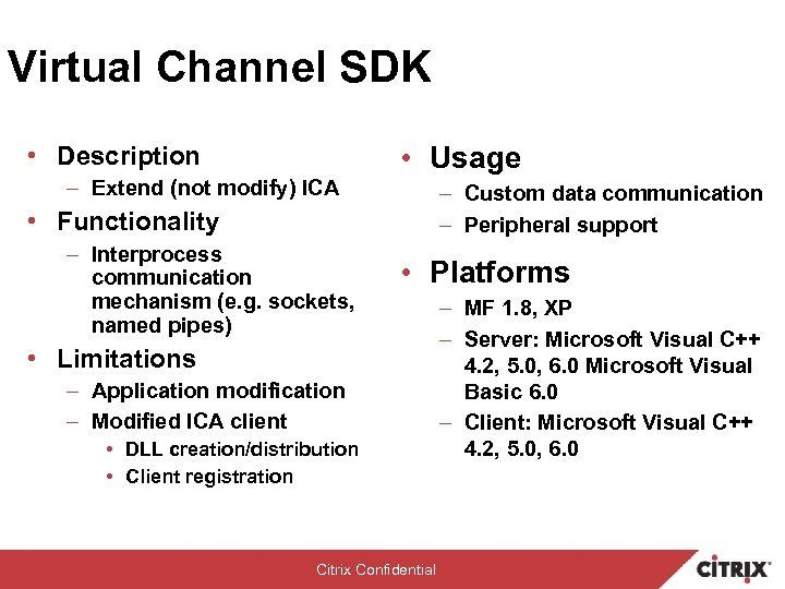 Virtual Channel SDK • Usage • Description – Extend (not modify) ICA – Custom