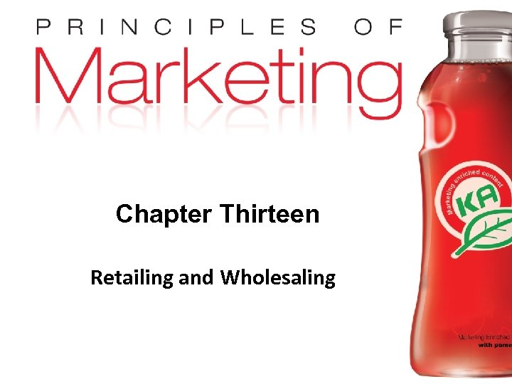Chapter Thirteen Retailing and Wholesaling Copyright © 2009 Pearson Education, Inc. Publishing as Prentice