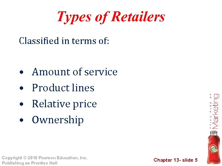 Types of Retailers Classified in terms of: • • Amount of service Product lines
