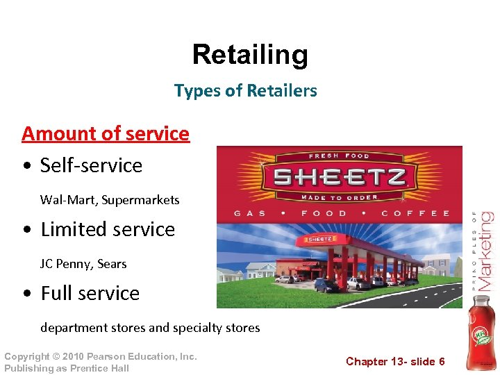 Retailing Types of Retailers Amount of service • Self-service Wal-Mart, Supermarkets • Limited service