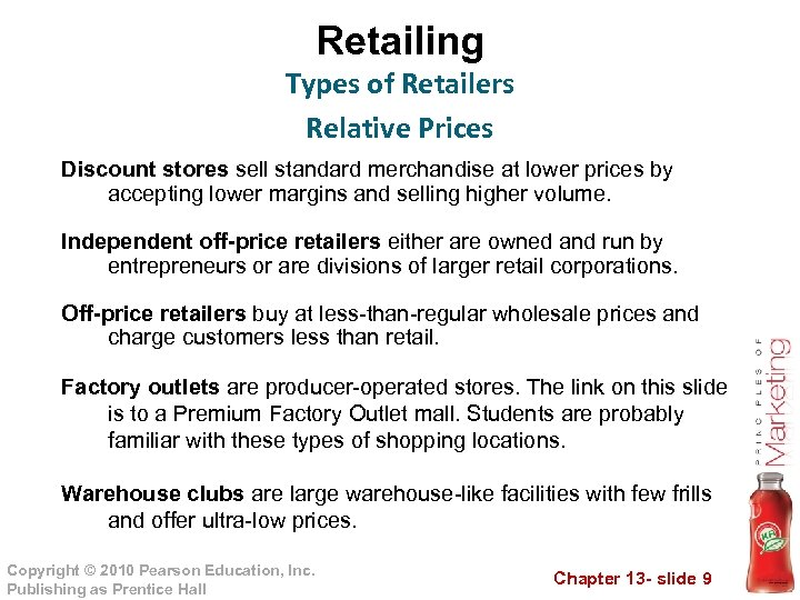 Retailing Types of Retailers Relative Prices Discount stores sell standard merchandise at lower prices