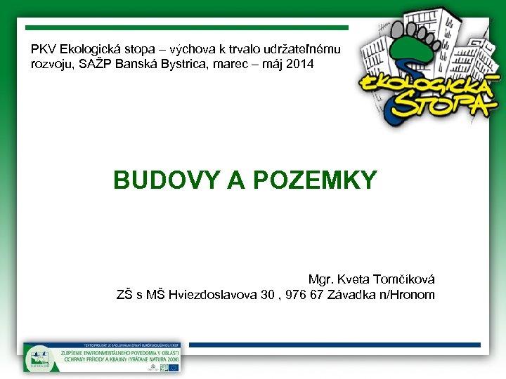 PKV Ekologická stopa – výchova k trvalo udržateľnému rozvoju, SAŽP Banská Bystrica, marec –