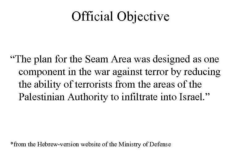 "Official Objective ""The plan for the Seam Area was designed as one component in"