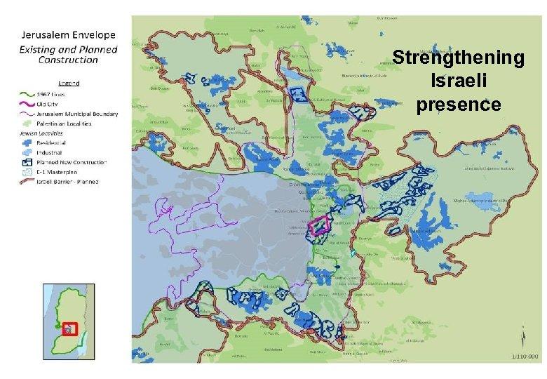 Strengthening Israeli presence
