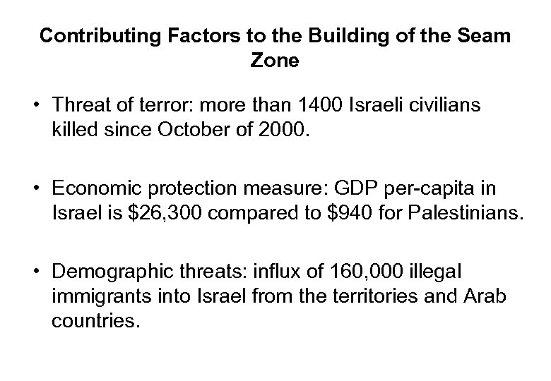 Contributing Factors to the Building of the Seam Zone • Threat of terror: more