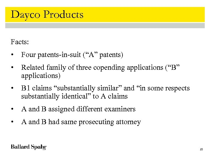 """Dayco Products Facts: • Four patents-in-suit (""""A"""" patents) • Related family of three copending"""