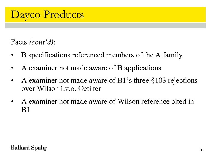 Dayco Products Facts (cont'd): • B specifications referenced members of the A family •