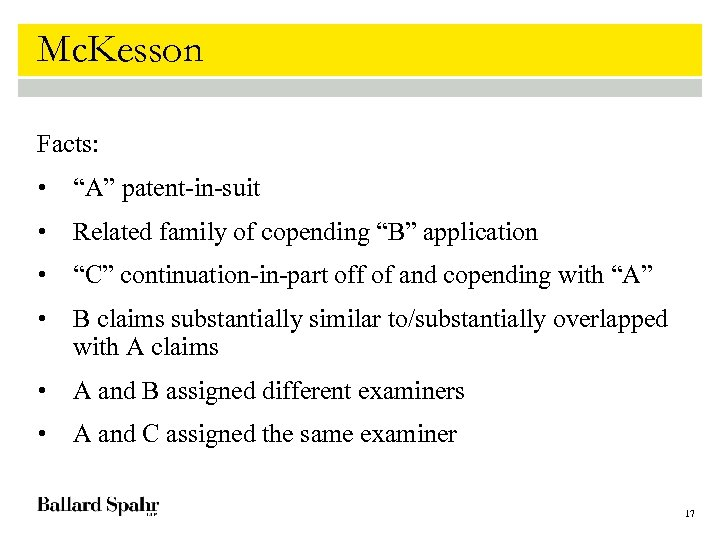 """Mc. Kesson Facts: • """"A"""" patent-in-suit • Related family of copending """"B"""" application •"""