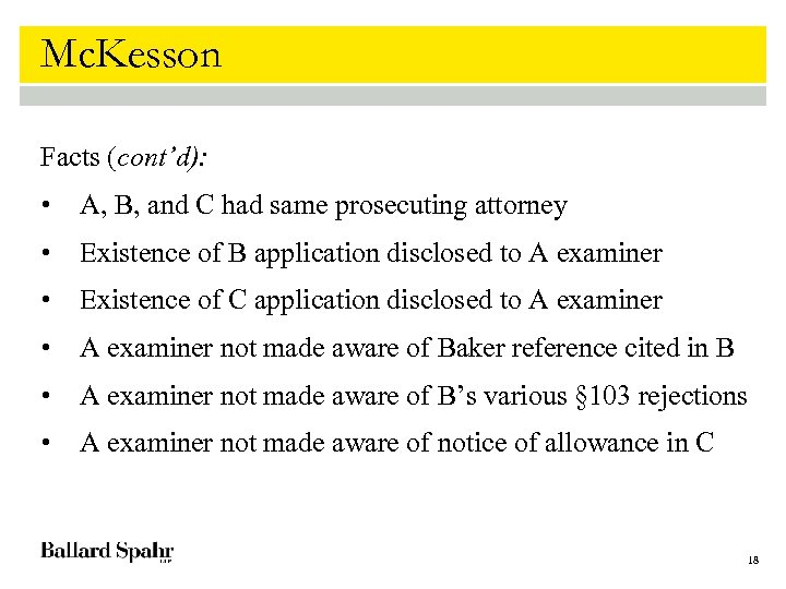 Mc. Kesson Facts (cont'd): • A, B, and C had same prosecuting attorney •