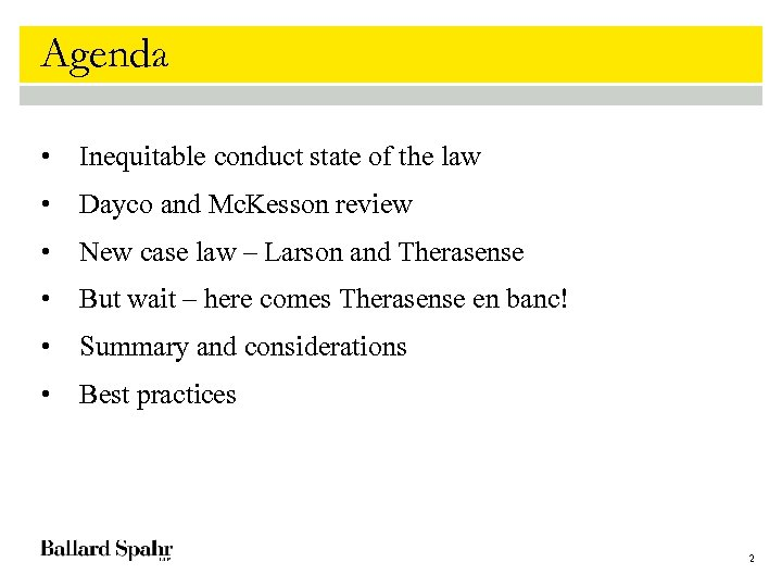 Agenda • Inequitable conduct state of the law • Dayco and Mc. Kesson review